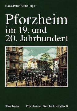 Pforzheim im 19. und 20. Jahrhundert von Becht,  Hans P
