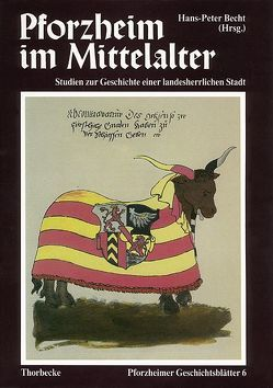 Pforzheim im Mittelalter von Becht,  Hans P