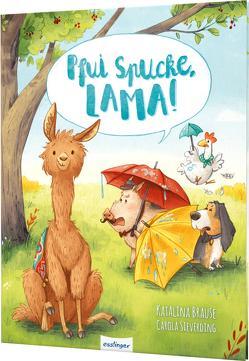 Pfui Spucke, Lama! von Brause,  Katalina, Sieverding,  Carola