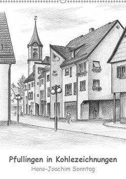 Pfullingen in Kohlezeichnungen (Wandkalender 2019 DIN A2 hoch) von Sonntag,  Hans-Joachim