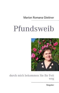 Pfundsweib von Glettner,  Marion Romana