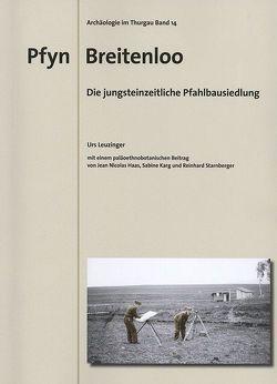 Pfyn Breitenloo – Die jungsteinzeitliche Pfahlbausiedlung von Haas,  Jean N, Karg,  Sabine, Leuzinger,  Urs, Starnberger,  Reinhard