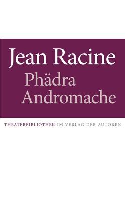 Phädra / Andromache von Racine,  Jean, Werle,  Simon