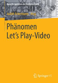 Phänomen Let´s Play-Video von Ackermann,  Judith