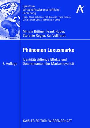 Phänomen Luxusmarke von Büttner,  Miriam, Huber,  Frank, Regier,  Stefanie, Vollhardt,  Kai
