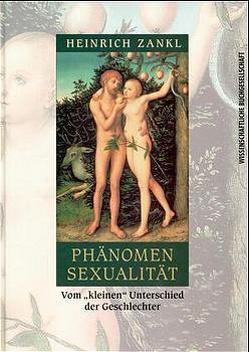Phänomen Sexualität von Zankl,  Heinrich