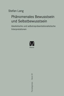 Phänomenales Bewusstsein und Selbstbewusstsein von Lang,  Stefan
