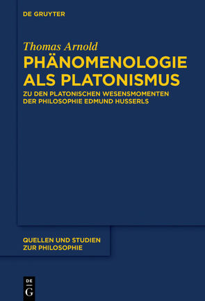 Phänomenologie als Platonismus von Arnold,  Thomas