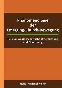 Phänomenologie der Emerging-Church-Bewegung von Hagspiel-Keller,  Hella