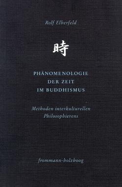 Phänomenologie der Zeit im Buddhismus von Elberfeld,  Rolf