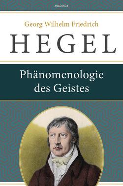 Phänomenologie des Geistes von Hegel,  Georg Wilhelm Friedrich
