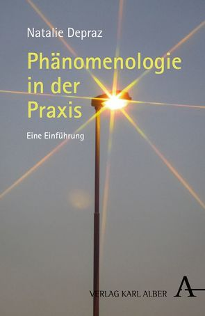 Phänomenologie in der Praxis von Depraz,  Natalie, Knöpker,  Sebastian
