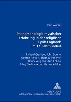 Phänomenologie mystischer Erfahrung in der religiösen Lyrik Englands im 17. Jahrhundert von Wöhrer,  Franz