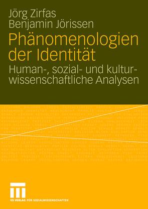 Phänomenologien der Identität von Jörissen,  Benjamin, Zirfas,  Jörg
