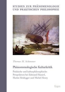 Phänomenologische Kulturkritik von Schimmer,  Thomas M.