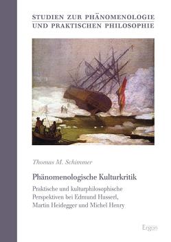 Phänomenologische Kulturkritik von Schimmer,  Thomas