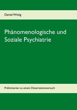 Phänomenologische und Soziale Psychiatrie von Wittig,  Daniel