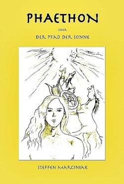 PHAETHON oder Der Pfad der Sonne von Drushinin,  Max, Marciniak,  Steffen, Retzlaff,  Anselm