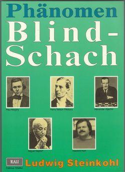 Phänomen Blindschach von Steinkohl,  Ludwig