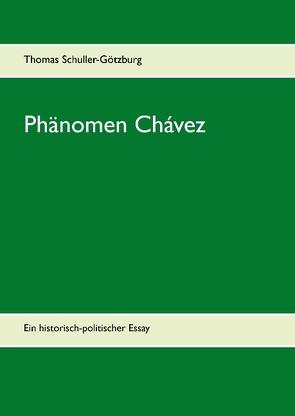 Phänomen Chávez von Schuller-Götzburg,  Thomas