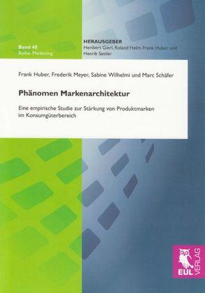 Phänomen Markenarchitektur von Huber,  Frank, Meyer,  Frederik, Schaefer,  Marc, Wilhelmi,  Sabine