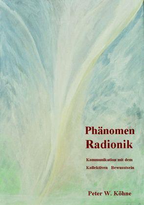 Phänomen Radionik von Köhne,  Peter W.