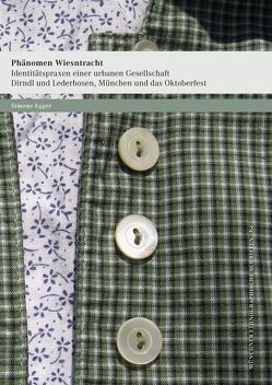 Phänomen Wiesntracht · Identitätspraxen einer urbanen Gesellschaft. von Egger,  Simone