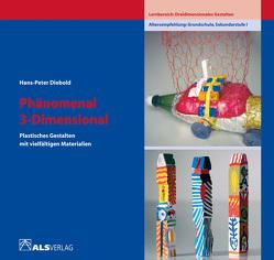 Phänomenal 3Dimensional von Diebold,  Hans-Peter, Kreide,  Ingrid