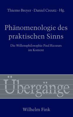 Phänomenologie des praktischen Sinns von Breyer,  Thiemo, Creutz,  Daniel