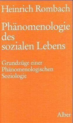 Phänomenologie des sozialen Lebens von Rombach,  Heinrich