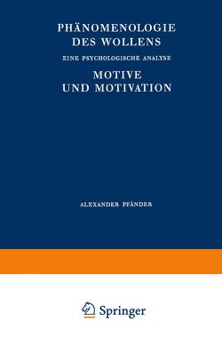Phänomenologie des Wollens von Pfänder,  A., Spiegelberg,  H.