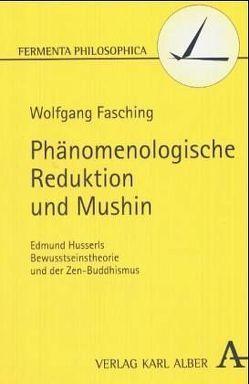 Phänomenologische Reduktion und Mushin von Fasching,  Wolfgang