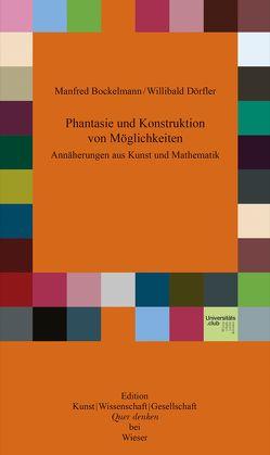 Phantasie und Konstruktion von Möglichkeiten von Bockelmann,  Manfred, Dörfler,  Willibald