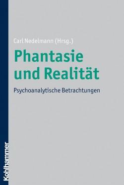 Phantasie und Realität von Nedelmann,  Carl