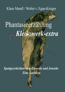 Phantasieerzählung Kleckswerk-extra von Egan-Krieger,  Wolter v., Mandl,  Klaus