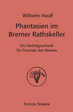 Phantasien im Bremer Rathskeller von Hauff,  Wilhelm, Kroetz,  Karl-Josef, Schwaiger,  Hans, Schwarzwälder,  Herbert