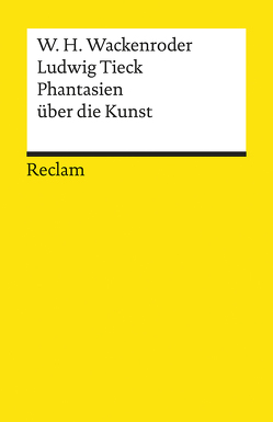 Phantasien über die Kunst von Tieck,  Ludwig, Wackenroder,  Wilhelm H