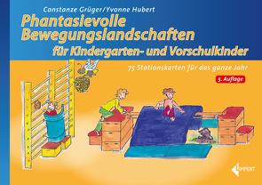Phantasievolle Bewegungslandschaften für Kindergarten- und Vorschulkinder von Grüger,  Constanze, Hubert,  Yvonne