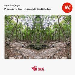 Phantasiewelten – verzauberte Landschaften von Grüger,  Veronika