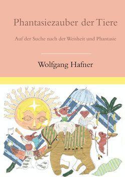 Phantasiezauber der Tiere von Hafner,  Wolfgang