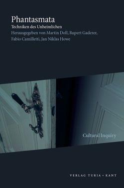 Phantasmata von Camiletti,  Fabio, Doll,  Martin, Gaderer,  Rupert, Howe,  Jan Niklas
