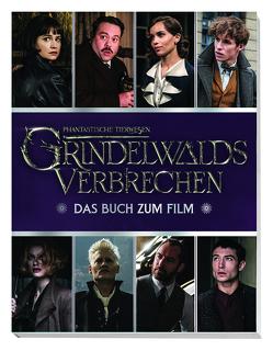 Phantastische Tierwesen: Grindelwalds Verbrechen: Das Handbuch zum Kinofilm