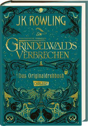 Phantastische Tierwesen: Grindelwalds Verbrechen (Das Originaldrehbuch) von Hansen-Schmidt,  Anja, Rowling,  J. K.