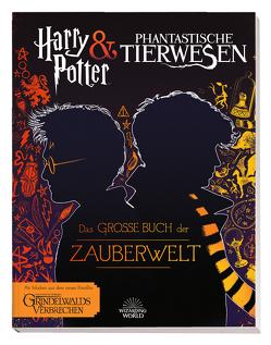 Harry Potter & Phantastische Tierwesen: Das große Buch der Zauberwelt von Knesl,  Barbara, Kogge,  Michael