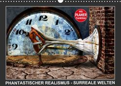 PHANTASTISCHER REALISMUS – SURREALE WELTEN (Wandkalender 2019 DIN A3 quer) von Borgulat,  Michael