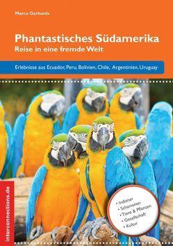 Phantastisches Südamerika von Gerhards,  Marco
