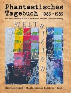 Phantastisches Tagebuch 1985-1989 von Seegert,  Christian