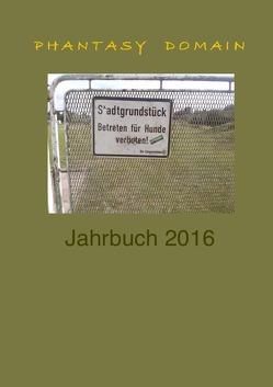 Phantasy Domain Jahrbuch / Phantasy-Domain Jahrbuch 2016 von Sorokin,  Antip