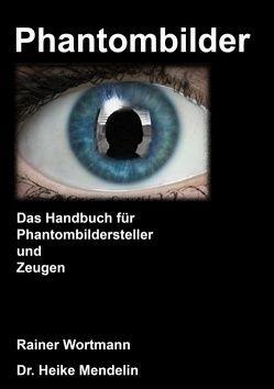 Phantombilder von Mendelin,  Heike, Wörtmann,  Rainer