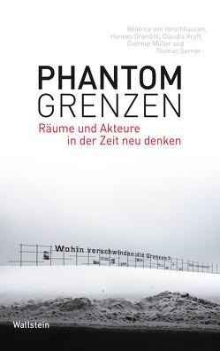 Phantomgrenzen von Grandits,  Hannes, Hirschhausen,  Béatrice von, Kraft,  Claudia, Müller,  Dietmar, Serrier,  Thomas